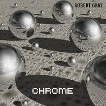 CHROME by Robert Gray