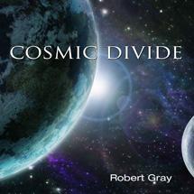 cosmic divide by Robert Gray