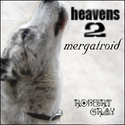 Heavens to Mergatroid by Robert Gray
