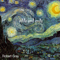 Odds and Ends by Robert Gray
